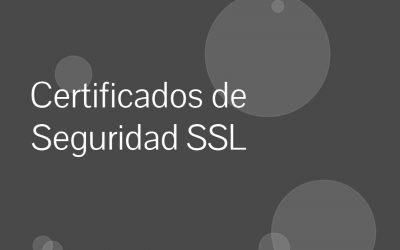 Certificados de Seguridad SSL: La protección para ti y tus clientes